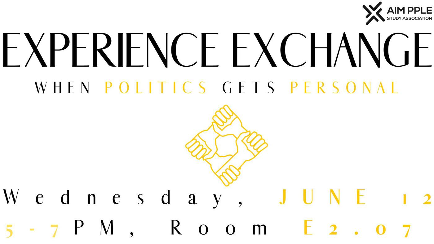 Experience Exchange: When Politics gets Personal